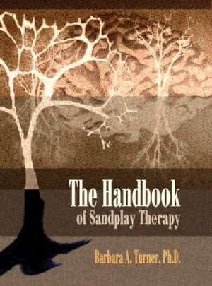 The Handbook of Sandplay Therapy de PH. D. Turner, Barbara A.