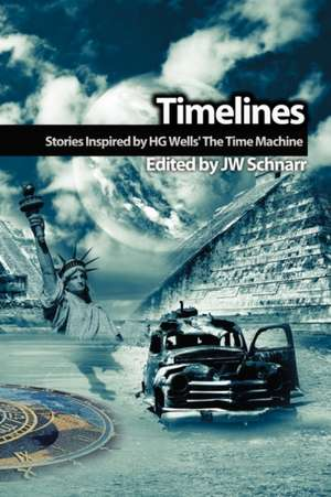 Timelines:  Stories Inspired by H.G. Wells' the Time Machine de Paul J. Nahin
