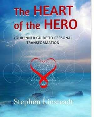 The Heart of the Hero de Stephen Linsteadt