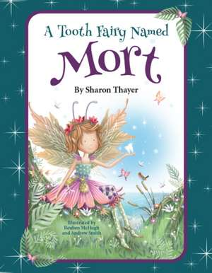 A Tooth Fairy Named Mort de Sharon Thayer