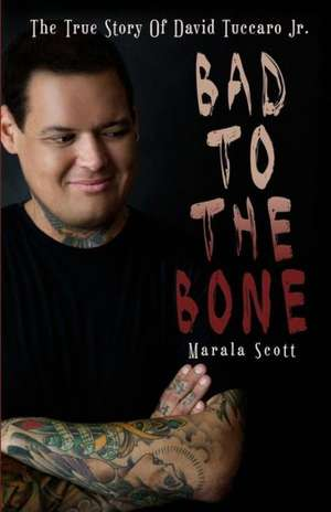 Bad to the Bone:  Experiences of Receiving and Sharing Divine Communications de Marala Scott