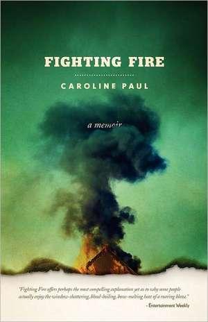 Fighting Fire de Caroline Paul