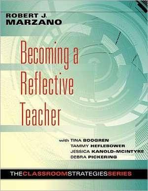 Becoming a Reflective Teacher de Robert J. Marzano