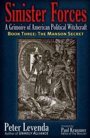 Sinister Forces--The Manson Secret: A Grimoire of American Political Witchcraft de Peter Levenda