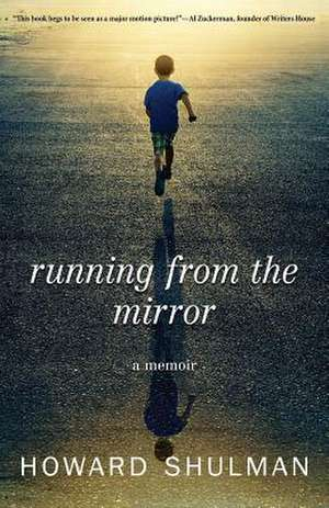 Running from the Mirror