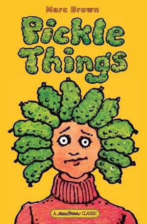 Pickle Things de Marc Brown