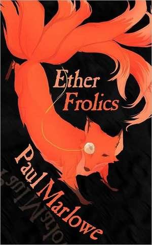 Ether Frolics de Paul Marlowe