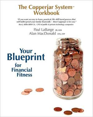 The Copperjar System Workbook - Your Blueprint for Financial Fitness (Canadian Edition) de Paul C. Labarge