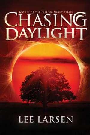 Chasing Daylight (Falling Night, Book Two)
