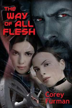 The Way of All Flesh de Corey Furman