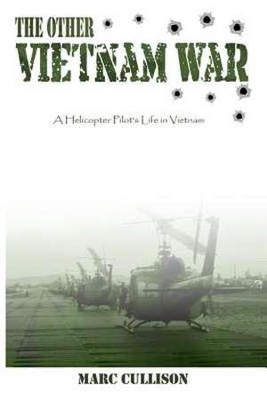 The Other Vietnam War de Marc Cullison