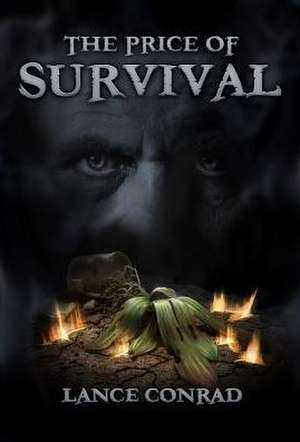 The Price of Survival: From the Historian Tales de Lance Conrad