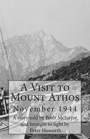 A Visit to Mount Athos de George G. Spanos