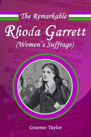 The Remarkable Rhoda Garrett de Graeme Taylor