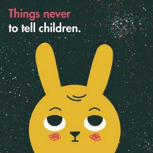 The School of Life: Things Never to Tell Children de The School of Life