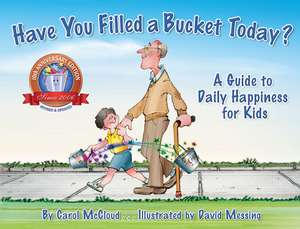 Have You Filled A Bucket Today?: A Guide to Daily Happiness for Kids: 10th Anniversary Edition de Carol McCloud