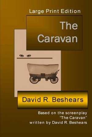 The Caravan - Lpe de David R. Beshears