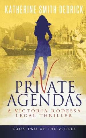 Private Agendas de Katherine Smith Dedrick