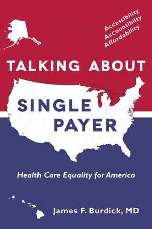 Talking about Single Payer: Health Care Equality for America