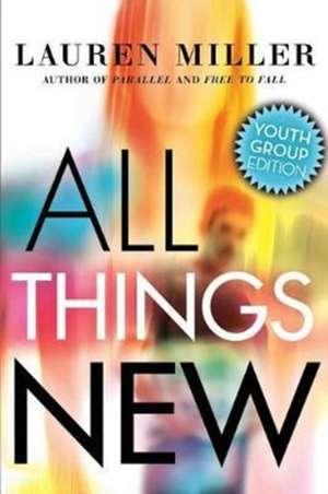 All Things New de Lauren Miller