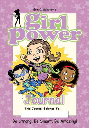 Girl Power Journal de Erin C. Mahoney