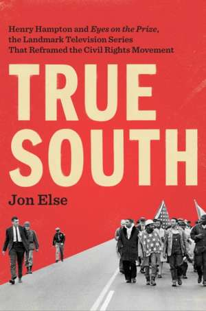 True South: Henry Hampton and the Legacies of Eyes on the Prize