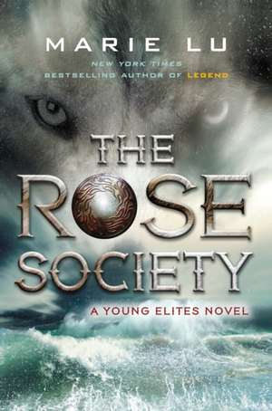 Young Elites 2.The Rose Society de Marie Lu