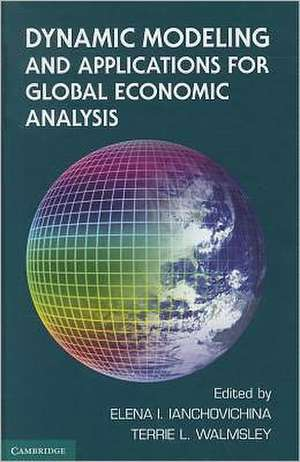 Dynamic Modeling and Applications for Global Economic Analysis de Elena Ianchovichina