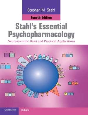Stahl's Essential Psychopharmacology: Neuroscientific Basis and Practical Applications de Stephen M. Stahl