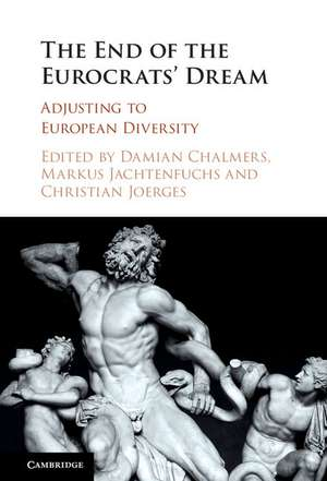 The End of the Eurocrats' Dream: Adjusting to European Diversity de Damian Chalmers