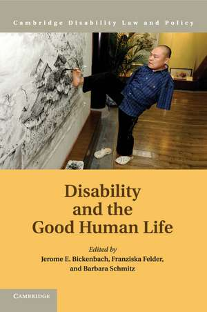 Disability and the Good Human Life de Jerome E. Bickenbach