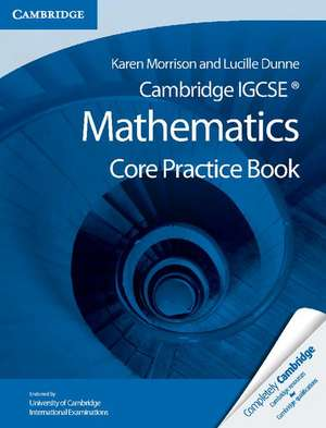 Cambridge IGCSE Core Mathematics Practice Book de Karen Morrison