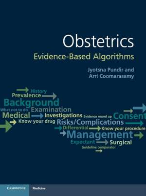 Obstetrics: Evidence-based Algorithms de Jyotsna Pundir