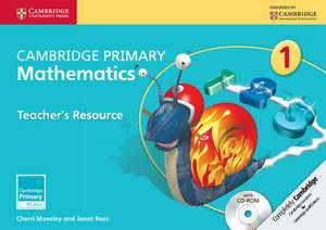 Cambridge Primary Mathematics Stage 1 Teacher's Resource with CD-ROM de Cherri Moseley