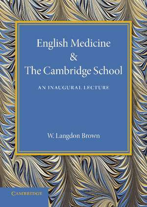 English Medicine and the Cambridge School