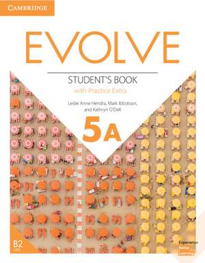Evolve Level 5A Student's Book with Practice Extra de Leslie Anne Hendra