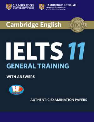 Cambridge IELTS 11 General Training Student's Book with Answers SAVINA Reprint Edition