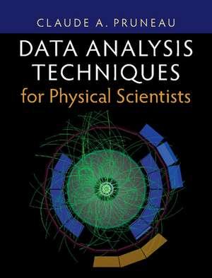 Data Analysis Techniques for Physical Scientists   de Claude A. Pruneau