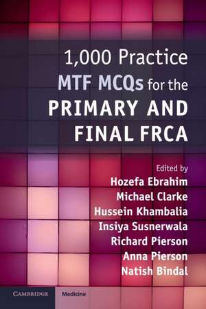 1,000 Practice MTF MCQs for the Primary and Final FRCA de Hozefa Ebrahim