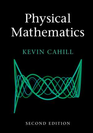 Physical Mathematics de Kevin Cahill