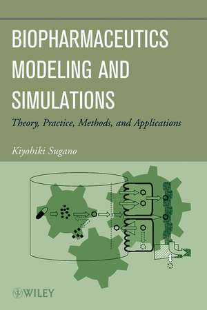 Biopharmaceutics Modeling and Simulations