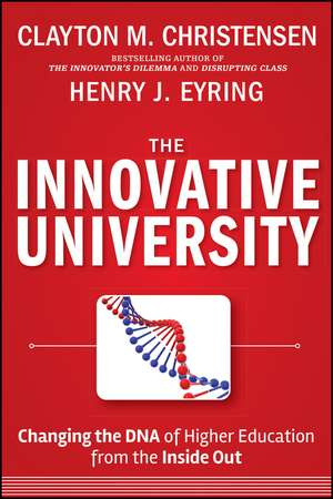 The Innovative University: Changing the DNA of Higher Education from the Inside Out de Clayton M. Christensen