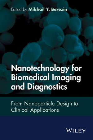 Nanotechnology for Biomedical Imaging and Diagnostics