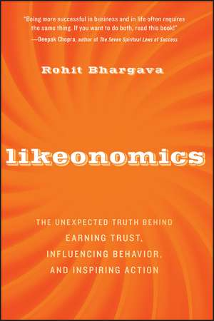 Likeonomics: The Unexpected Truth Behind Earning Trust, Influencing Behavior, and Inspiring Action de Rohit Bhargava