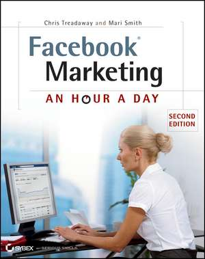 Facebook Marketing: An Hour a Day de Chris Treadaway
