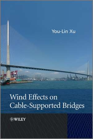 Wind Effects on Cable–Supported Bridges de You–Lin Xu