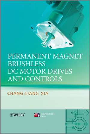 Permanent Magnet Brushless DC Motor Drives and Controls de Chang–liang Xia