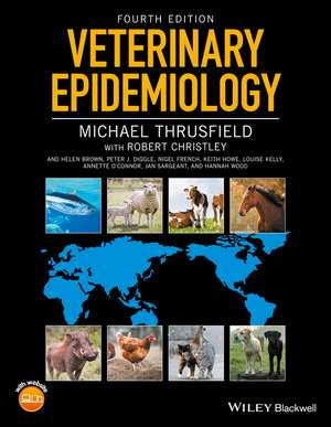 Veterinary Epidemiology de Michael Thrusfield