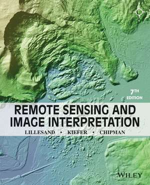 Remote Sensing and Image Interpretation de Thomas Lillesand