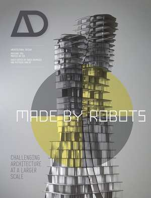 Made by Robots: Challenging Architecture at a Larger Scale de Fabio Gramazio